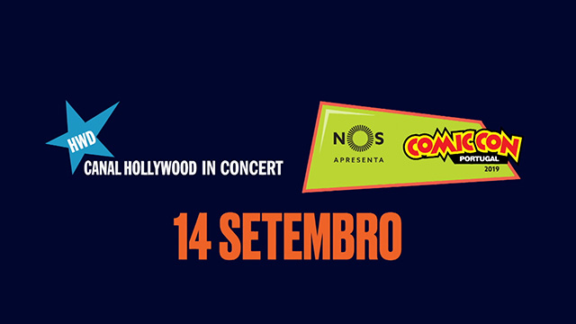 Canal Hollywood in Concert na Comic Con Portugal 2019
