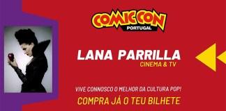 Comic Con Portugal 2021 anuncia presença de Lana Parrilla