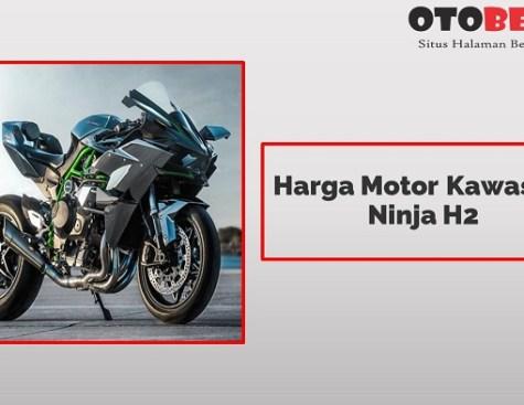 Harga Motor Kawasaki Ninja H2 Terbaru Lengkap Spesifikasi