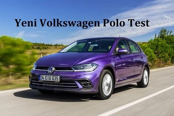 Yeni Volkswagen Polo Test. 2021 Polo test. 0 km Polo test.