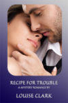 ORWA-Louise-Clark-Recipe-for-Trouble