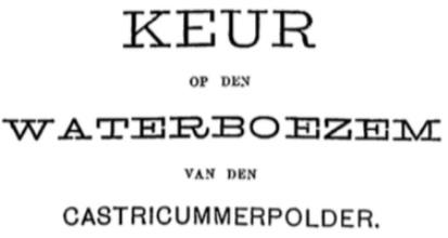 Titel van de eerste keur uitgegeven in 1877 door een zelfstandige waterschap 'de Castricummer polder'.