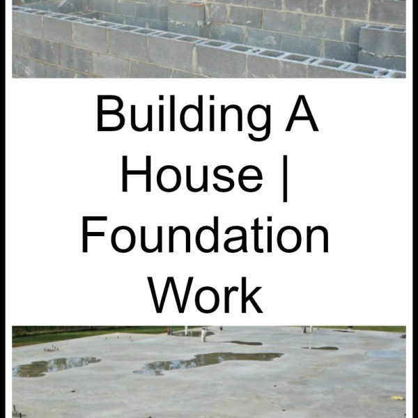 Building A House | Foundation Work