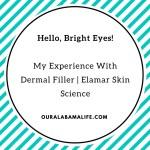 Hello Bright Eyes:  Dermal Filler   Elamar Skin Science