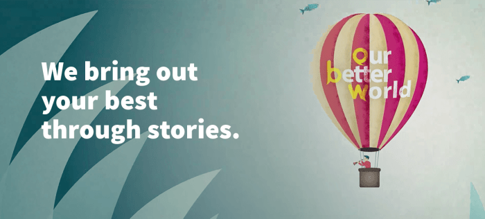 Our Better World seeks to inspire action through stories.
