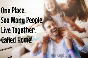 One place, soo many people, live together. called HOME.