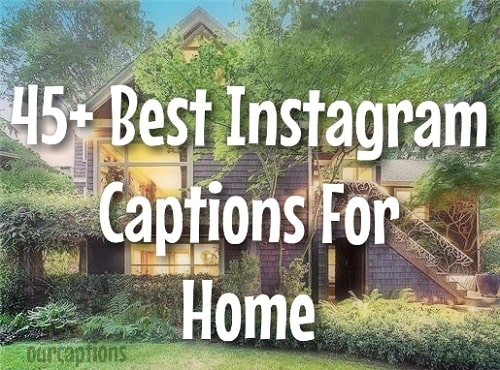 [Best 45+] Instagram Captions for Home