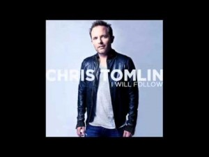 Chris Tomlin, I Will Follow
