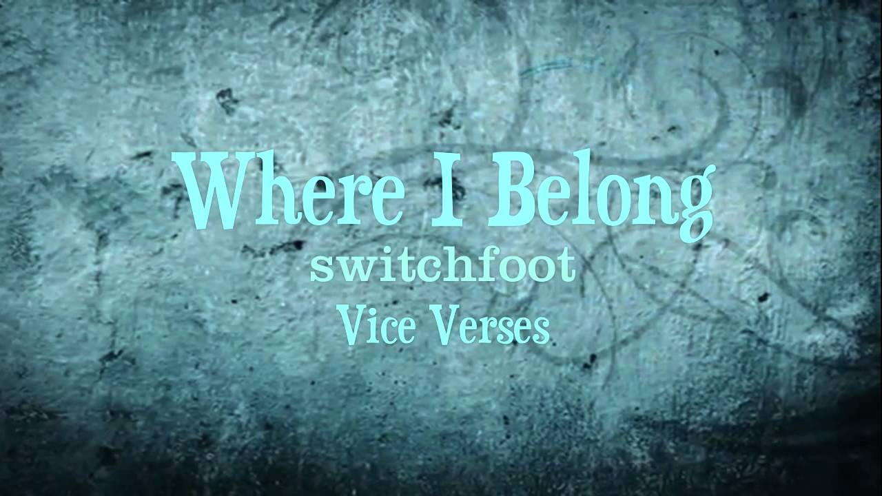 Switchfoot – Where I Belong