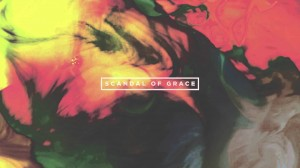 Hillsong UNITED – Scandal of Grace
