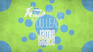 Jamie Grace – You Lead