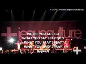 JESUS CULTURE – WHERE YOU GO I GO