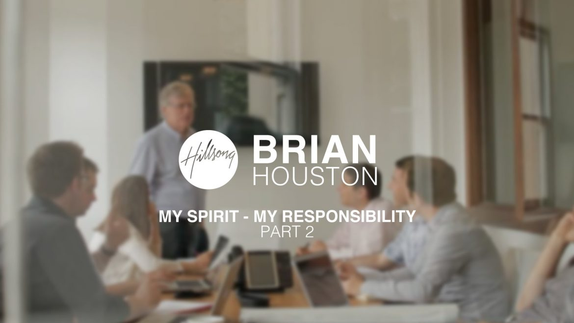 Brian Houston – My Spirit – My Responsibility, Pt2