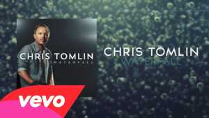 Chris Tomlin – Waterfall