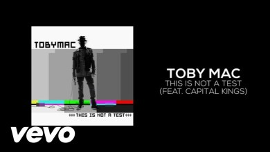 Photo of This Is Not A Test – TobyMac ft. Capital Kings