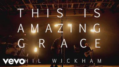 Photo of Phil Wickham – This Is Amazing Grace