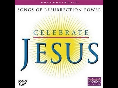 Hosanna Music – Celebrate Jesus – Full album