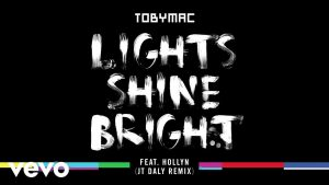 TobyMac – Lights Shine Bright (JT Daly Remix/Audio) ft. Hollyn