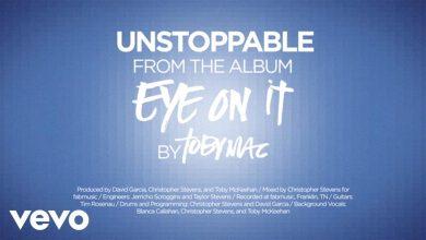 Photo of TobyMac – Unstoppable [Lyrics]