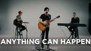 Anything Can Happen // Jesus Culture // New Song Cafe