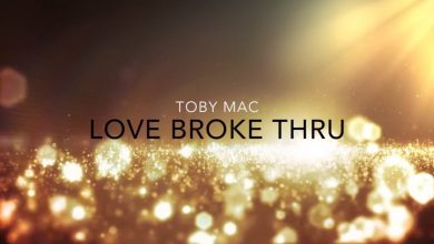 Photo of Love Broke Thru Lyric Video – tobyMac