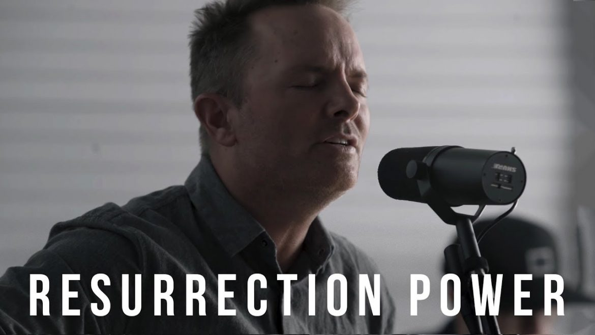 Resurrection Power // Chris Tomlin // New Song Cafe