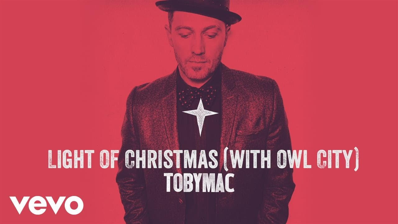 TobyMac – Light Of Christmas (Audio) ft. Owl City