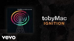 TobyMac – Ignition (Lyric Video)
