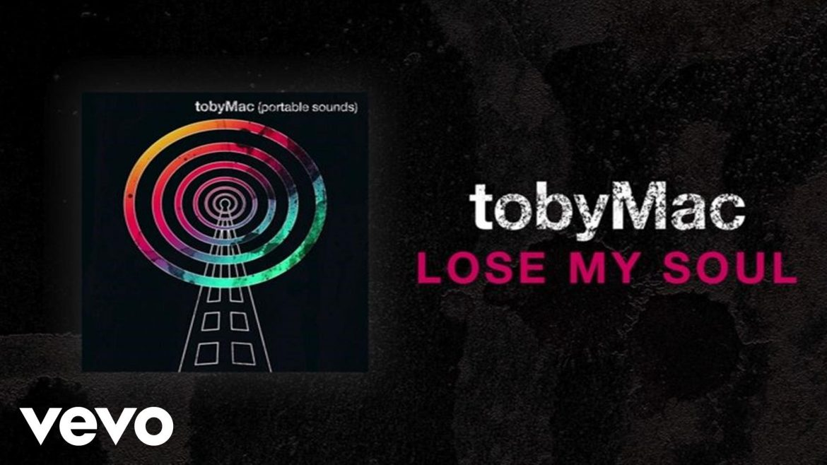 TobyMac – Lose My Soul (Lyric Video) ft. Kirk Franklin, Mandisa