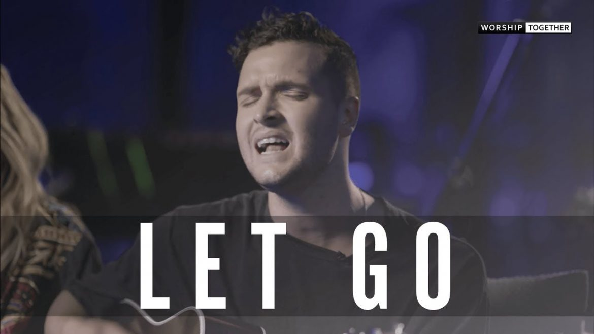 Let Go // Hillsong Young & Free // New Song Cafe