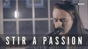 Stir A Passion // Worship Central // New Song Cafe