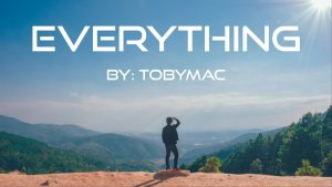 TobyMac – Everything Lyric Video