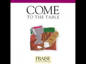 Hosanna Music = Come to the table