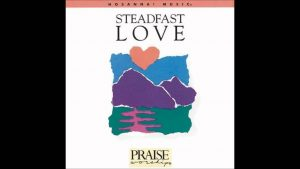 Don Moen- Your Steadfast Love (song) (Hosanna! Music)