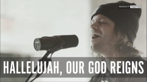 Hallelujah Our God Reigns // Passion // New Song Cafe