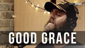 Good Grace // Hillsong UNITED // New Song Cafe