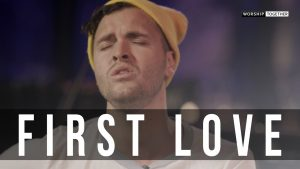 Hillsong Young & Free // First Love // New Song Cafe