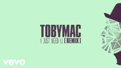 Photo of TobyMac – I just need U. (Audio/Capital Kings Remix)