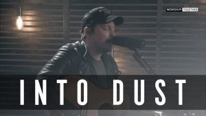 Into Dust // Mack Brock // New Song Cafe