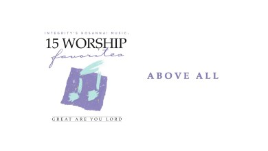 Photo of Integrity's Hosanna! Music – Above All (Official Audio)