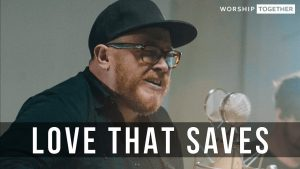 Love That Saves // Jesus Culture // New Song Cafe