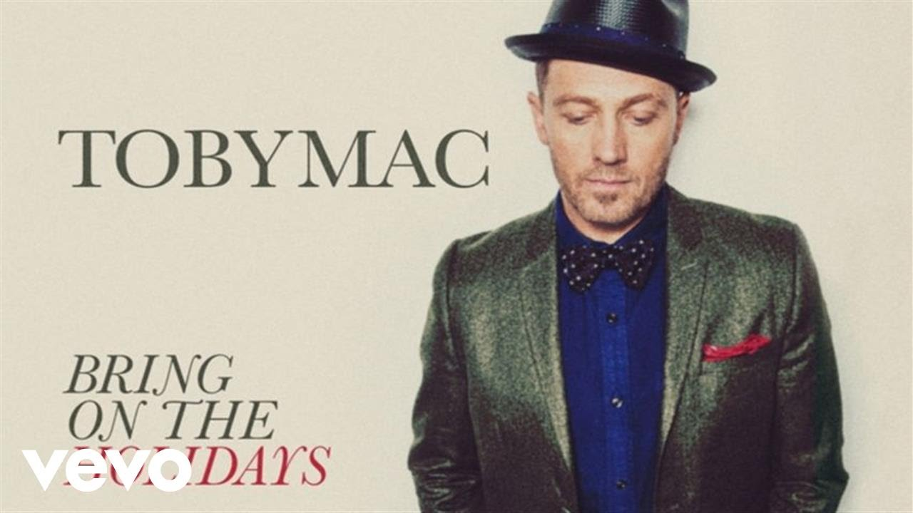 TobyMac – Bring On The Holidays (Audio)