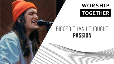 Photo of Bigger Than I Thought // Passion // New Song Cafe