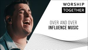 Influence Worship // Over and Over // New Song Cafe