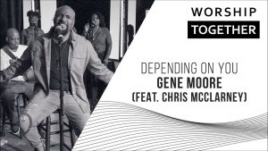 Depending On You // Gene Moore (feat. Chris McClarney) // New Song Cafe