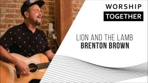Lion And The Lamb // Brenton Brown // New Song Cafe
