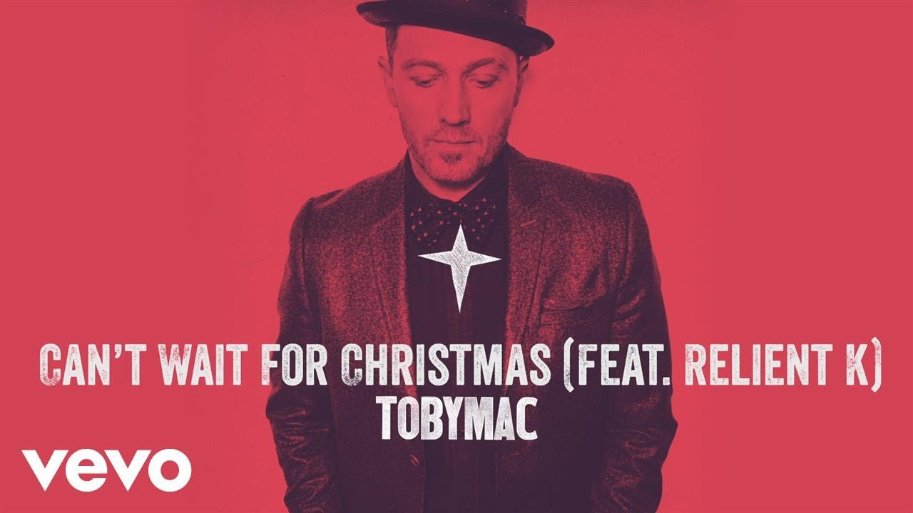 TobyMac – Can't Wait For Christmas (Audio) ft. Relient K
