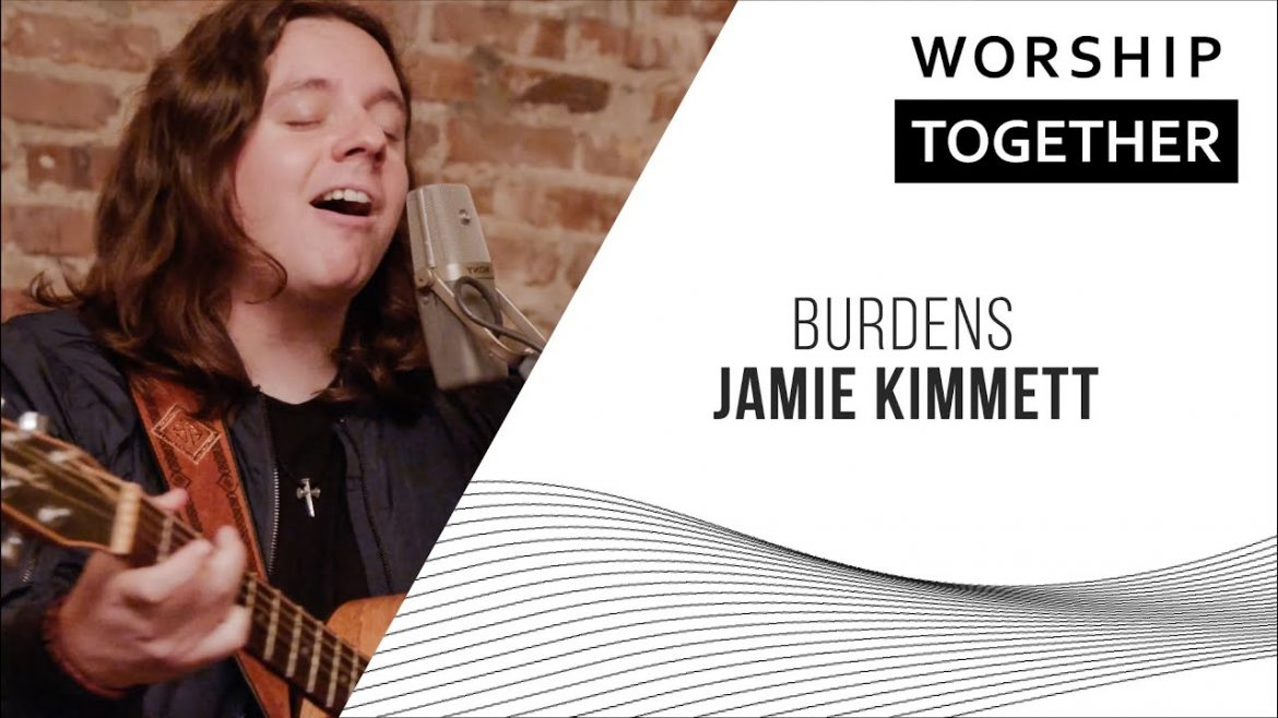 Burdens // Jamie Kimmett // New Song Cafe