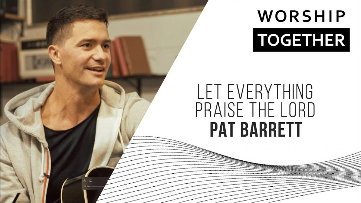 Let Everything (Praise The Lord) // Pat Barrett // New Song Cafe