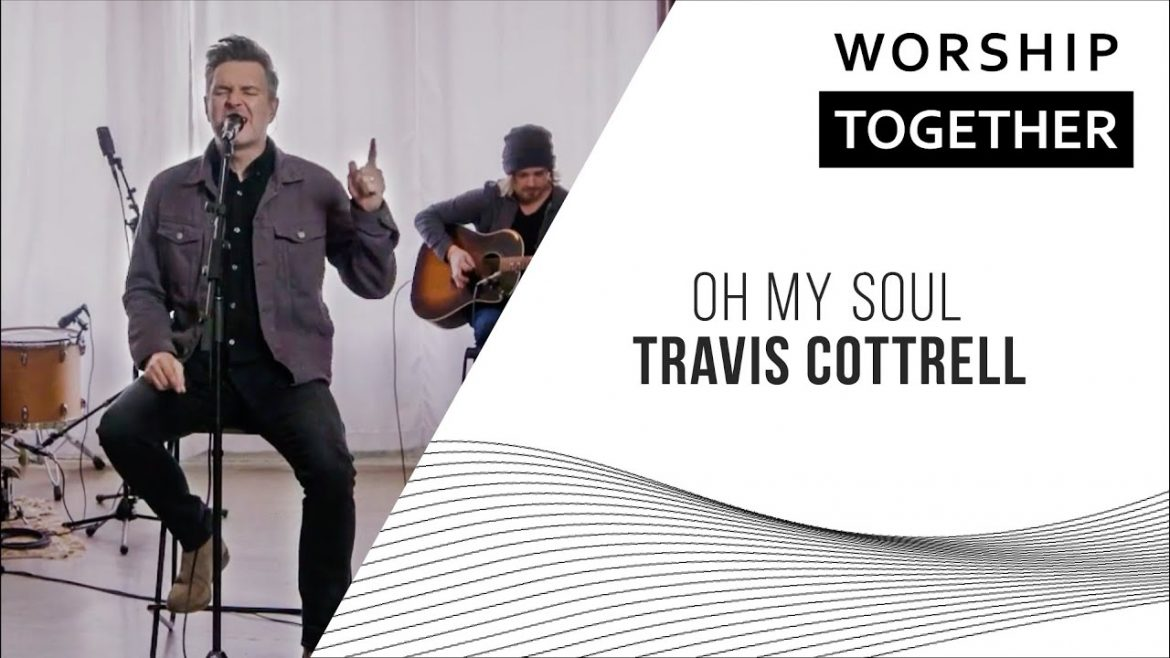 Oh My Soul // Travis Cottrell // New Song Cafe